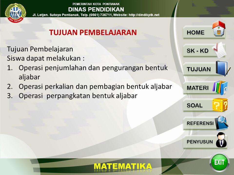 PEMERINTAH KOTA PONTIANAK DINAS PENDIDIKAN Jl. Letjen. Sutoyo Pontianak, Telp. (0561) 736711, Website: http://dindikptk.net Standar kompetensi : Memah