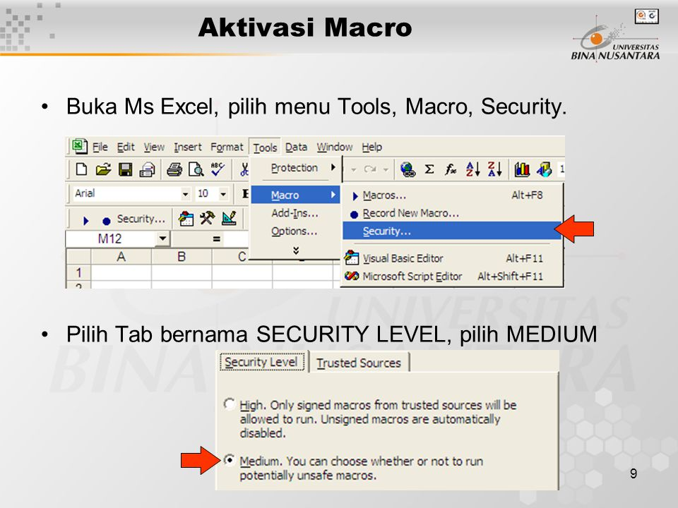 9 •Buka Ms Excel, pilih menu Tools, Macro, Security.
