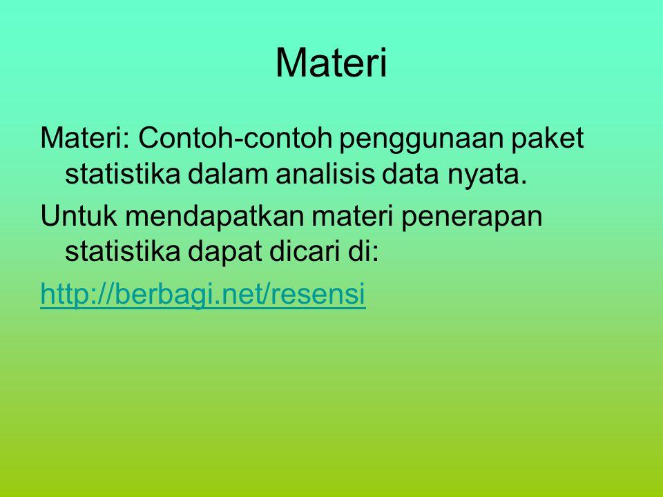 Materi Materi: Contoh-contoh penggunaan paket statistika dalam analisis data nyata. Untuk mendapatkan materi penerapan statistika dapat dicari di: htt