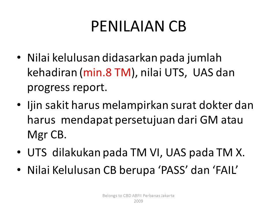 PENILAIAN CB • Nilai kelulusan didasarkan pada jumlah kehadiran (min.8 TM), nilai UTS, UAS dan progress report.