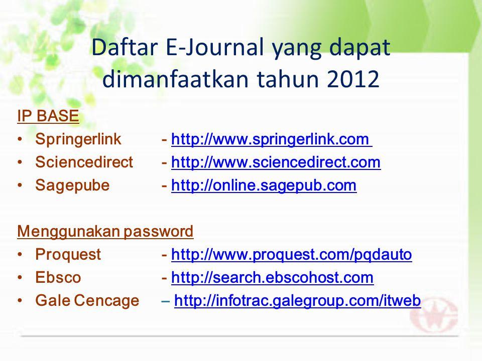 E-Journal • Menyediakan informasi berupa jurnal elektronik yang terkait dengan beberapa bidang. • Koleksi e-journal Perpustakaan Unair antara lain : S