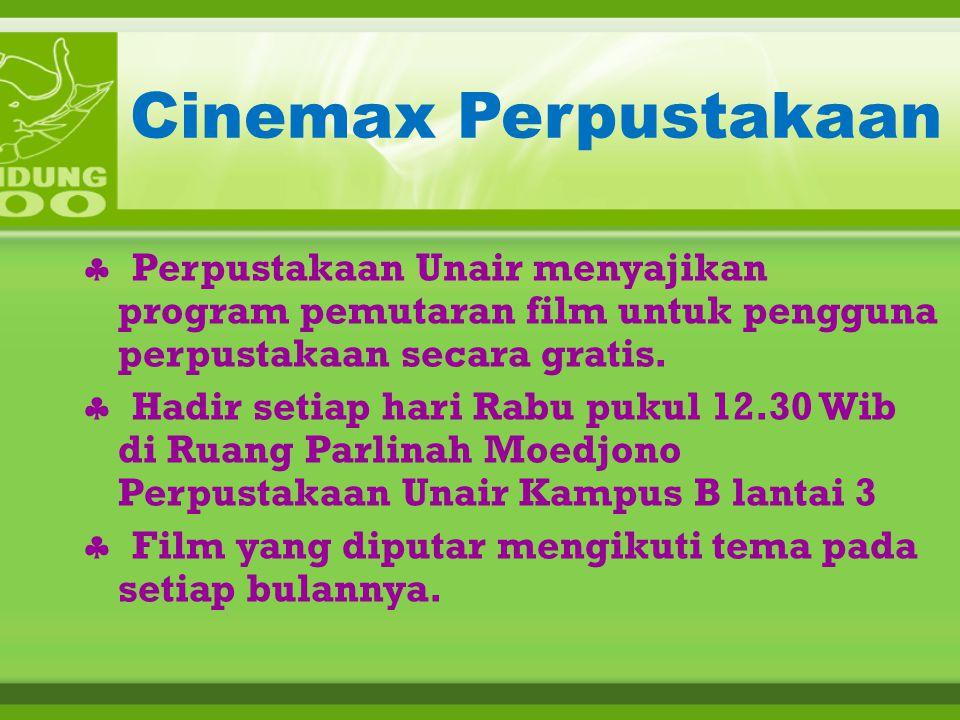 Program Perpustakaan  Cinemax Perpustakaan  Inspirasi Pagi  Kertas X-presi  Tanda Cinta  Pameran Buku Terbaru  Magang Kerja  Bincang Siang