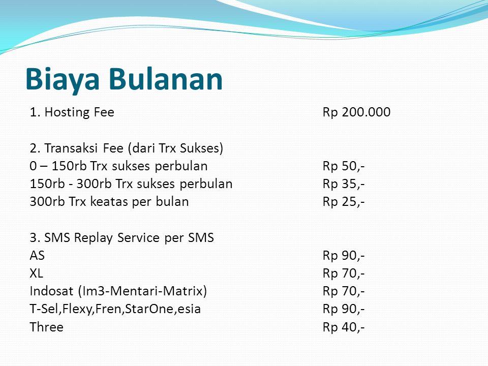 Biaya Bulanan 1.Hosting FeeRp 200.000 2.