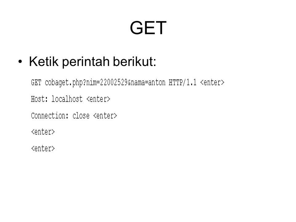 GET •Ketik perintah berikut: