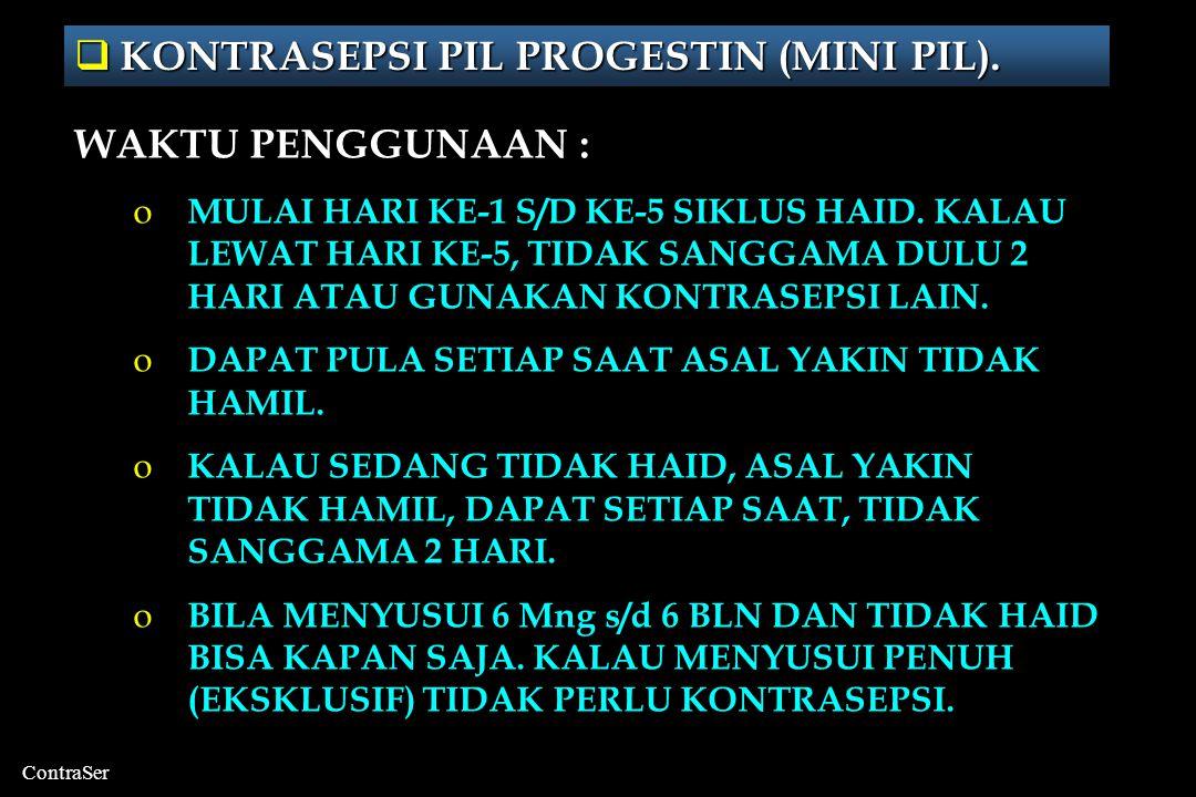 ContraSer  KONTRASEPSI PIL PROGESTIN (MINI PIL).
