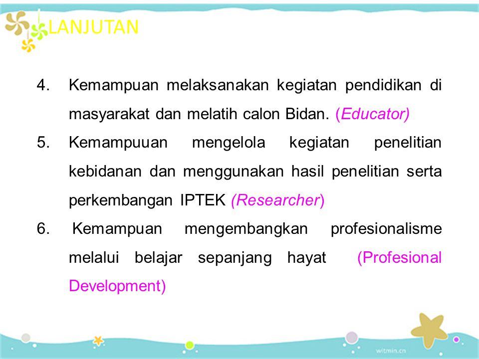 KOMPETENSI LULUSAN 1.Kemampuan mengembangkan hubungan interpersonal dengan bahasa Nasional dan Internasional. 2.Kemampuan melaksanakan asuhan kebidana