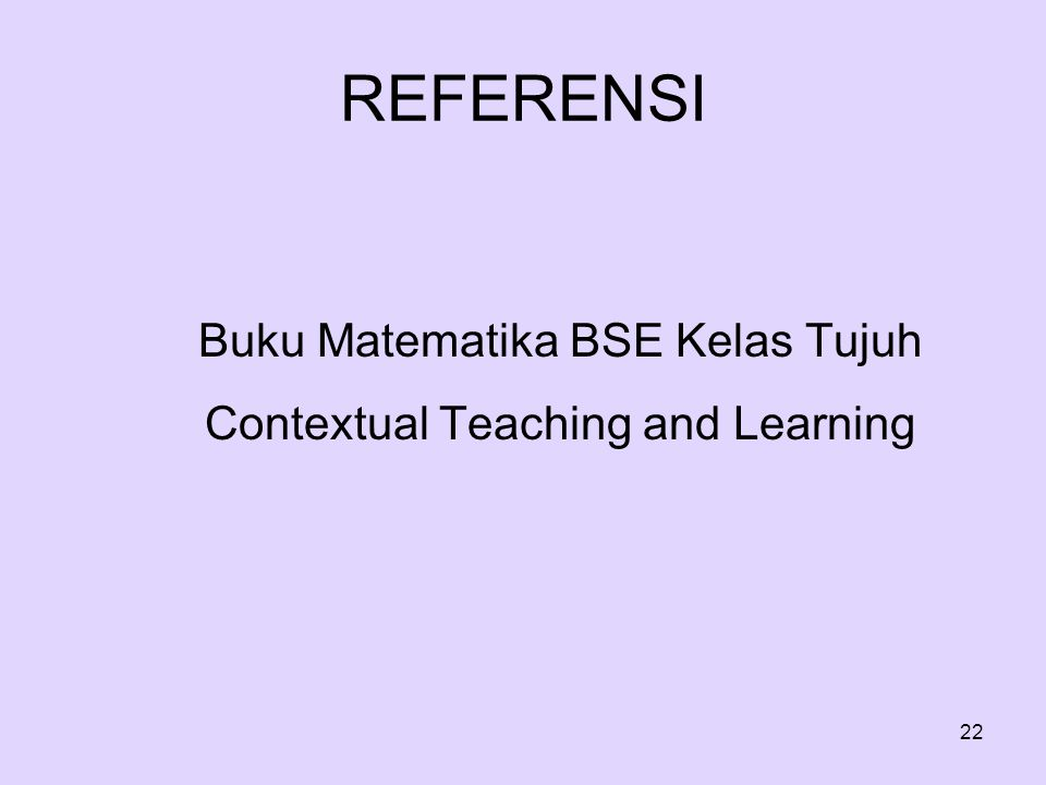 REFERENSI Buku Matematika BSE Kelas Tujuh Contextual Teaching and Learning 22
