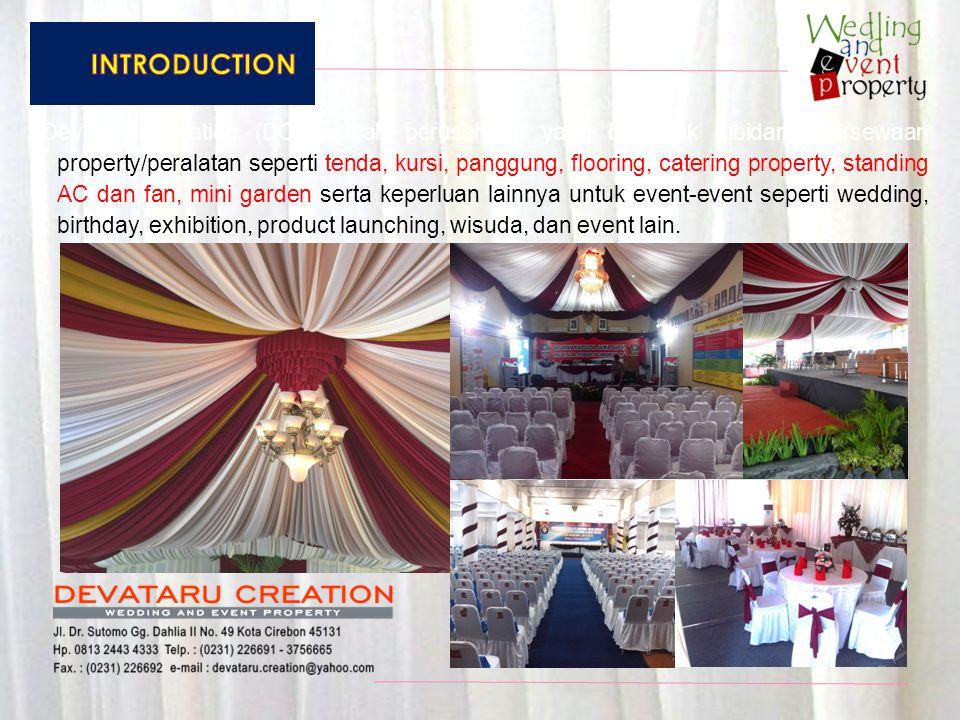 Devataru Creation (DC) adalah perusahaan yang bergerak dibidang persewaan property/peralatan seperti tenda, kursi, panggung, flooring, catering proper