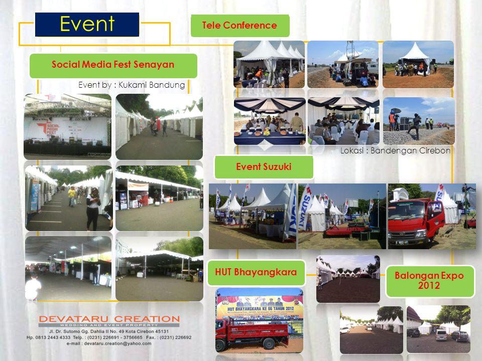 Event Tele Conference Social Media Fest Senayan Event by : Kukami Bandung Lokasi : Bandengan Cirebon Event Suzuki HUT Bhayangkara Balongan Expo 2012