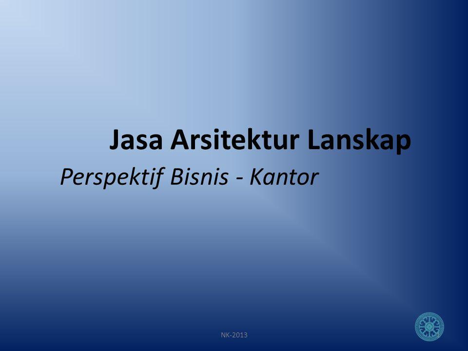 Jasa Arsitektur Lanskap 1 Perspektif Bisnis - Kantor NK-2013