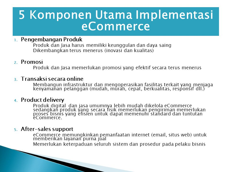 1.Online direct marketing 2. Electronic tendering system 3.