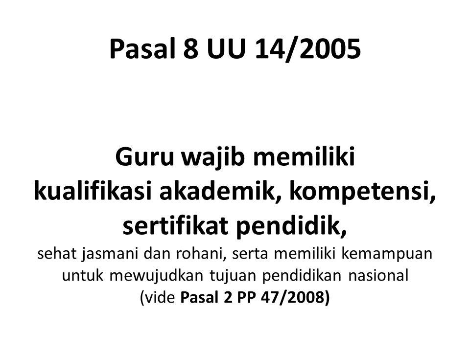 Latar Belakang Pasal 8 UURI No.14/2005 Pasal 5 PP No.