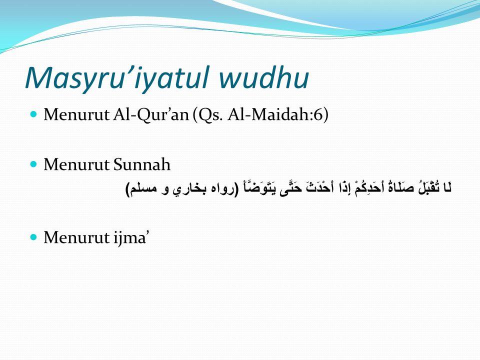 Wudhu  Secara etimologi; berasal dari kata al-wadho'ah yg artinya kebersihan & kecerahan.  Secara terminologi; penggunaan air pada anggota tubuh ter