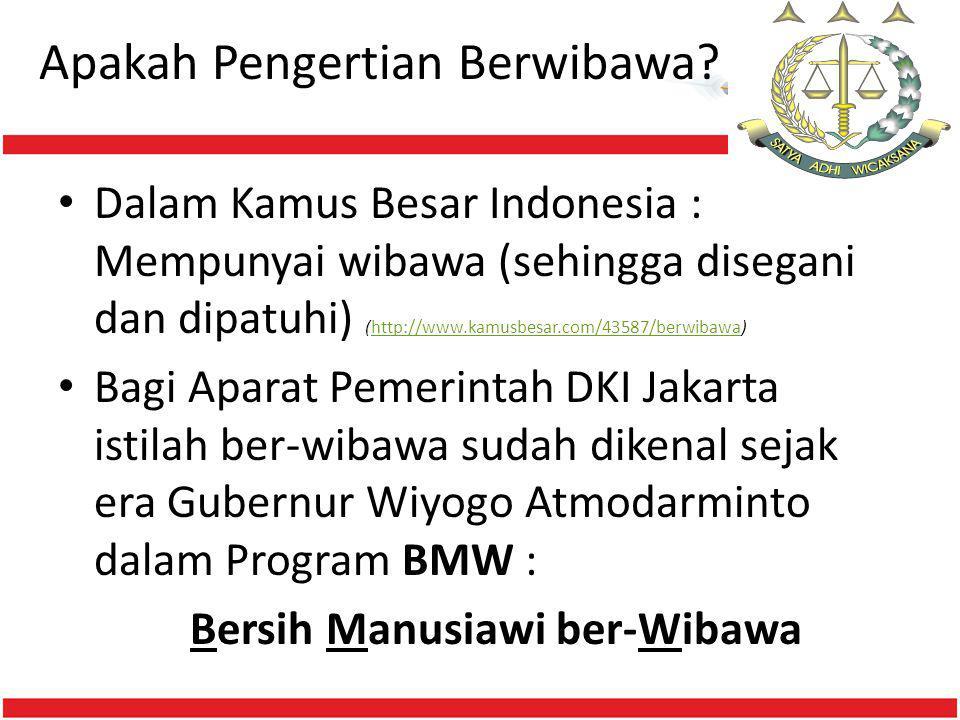 Apakah Pengertian Berwibawa? • Dalam Kamus Besar Indonesia : Mempunyai wibawa (sehingga disegani dan dipatuhi) (http://www.kamusbesar.com/43587/berwib