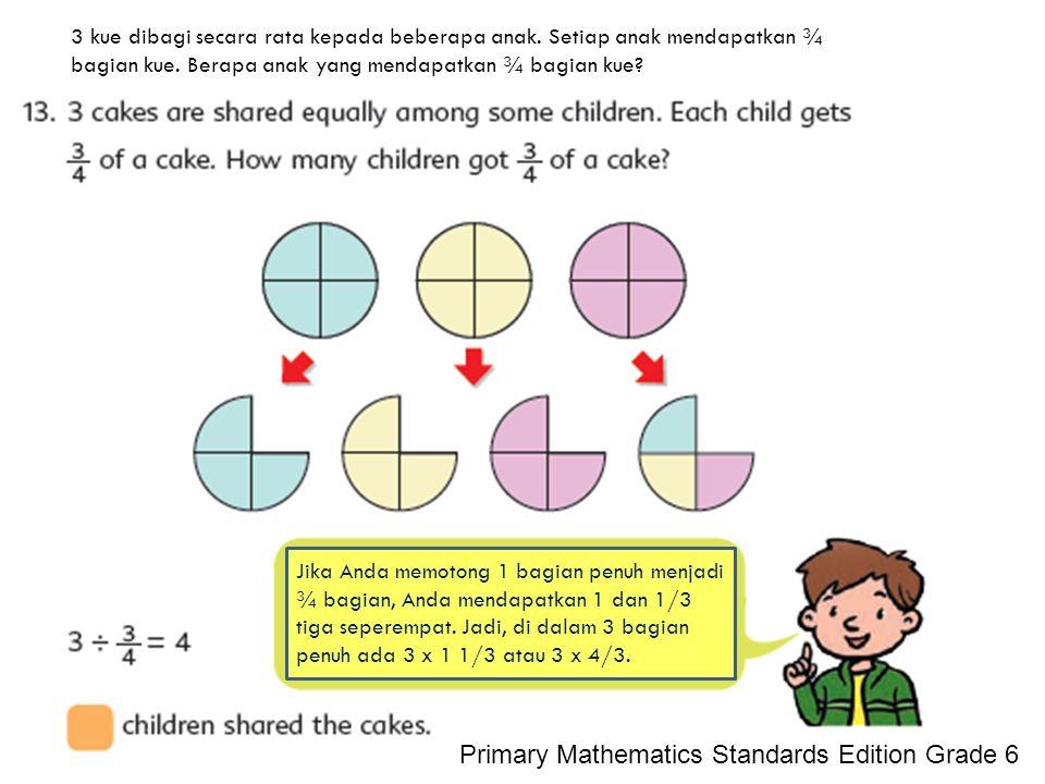 3 kue dibagi secara rata kepada beberapa anak.Setiap anak mendapatkan ¾ bagian kue.