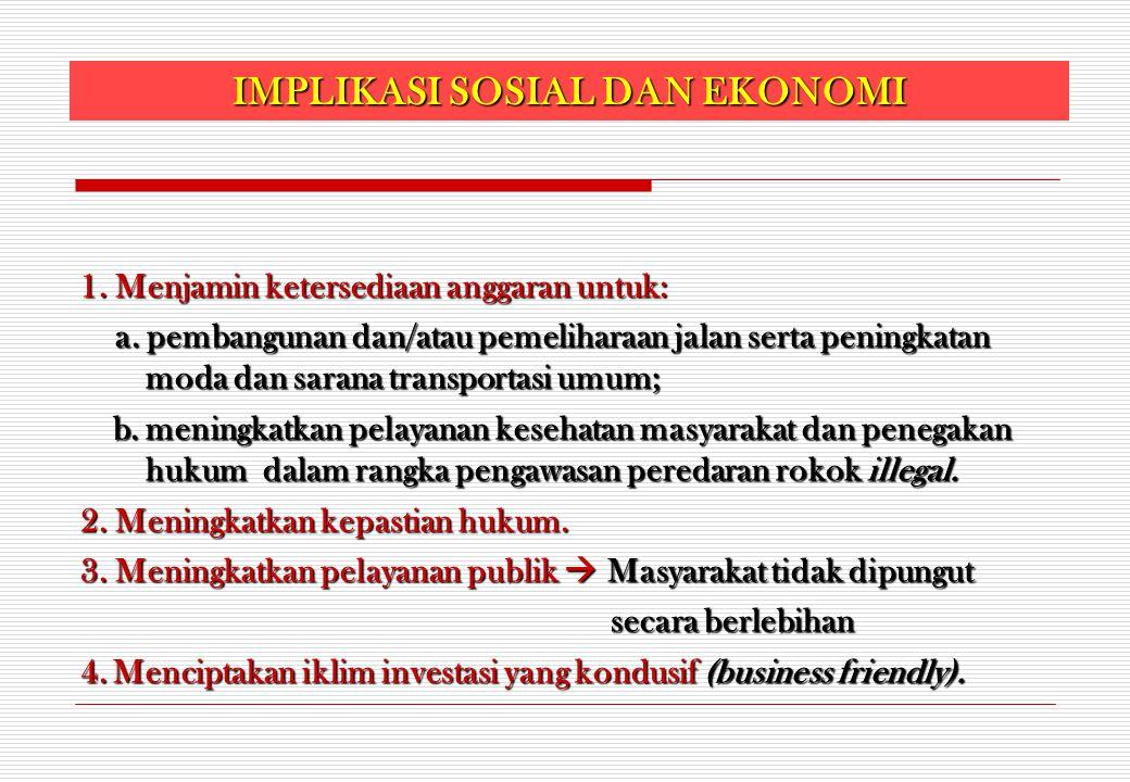 1. Menjamin ketersediaan anggaran untuk: a. pembangunan dan/atau pemeliharaan jalan serta peningkatan moda dan sarana transportasi umum; a. pembanguna