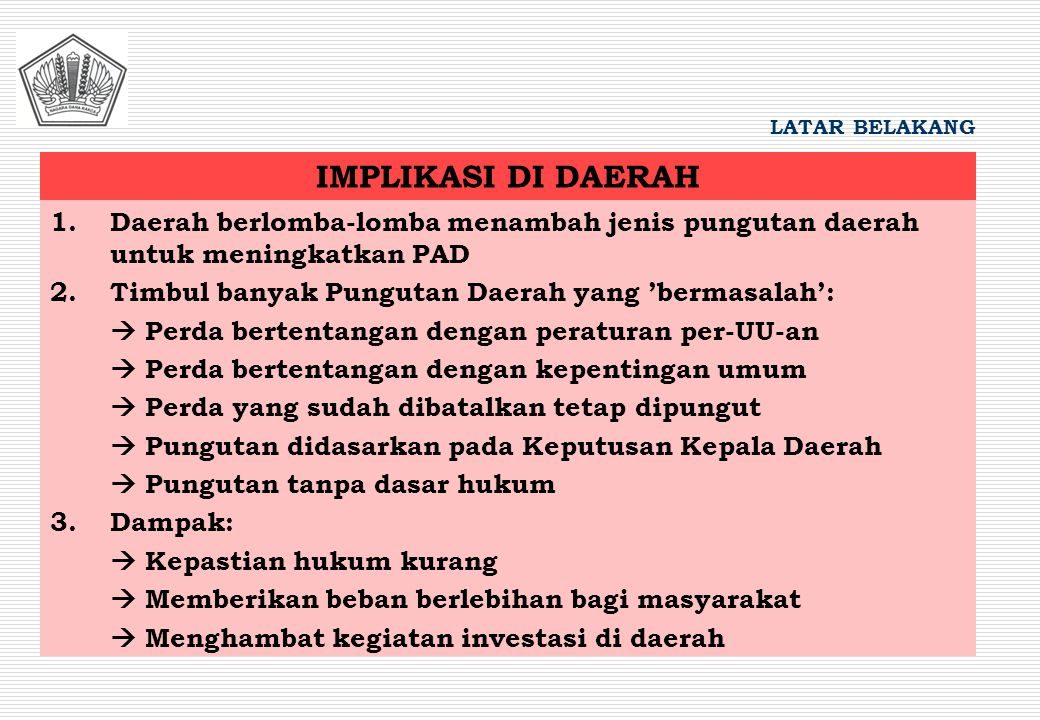 1.Memperbaiki sistim pemungutan pajak daerah dan retribusi daerah.