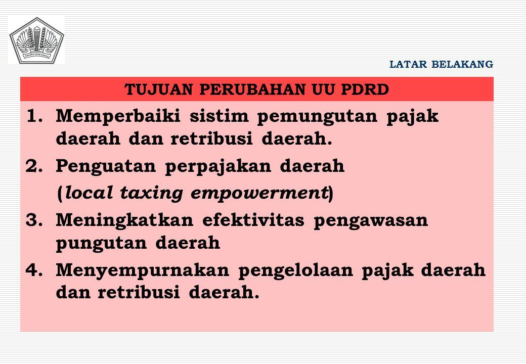 1.Memperbaiki sistim pemungutan pajak daerah dan retribusi daerah. 2.Penguatan perpajakan daerah ( local taxing empowerment ) 3.Meningkatkan efektivit