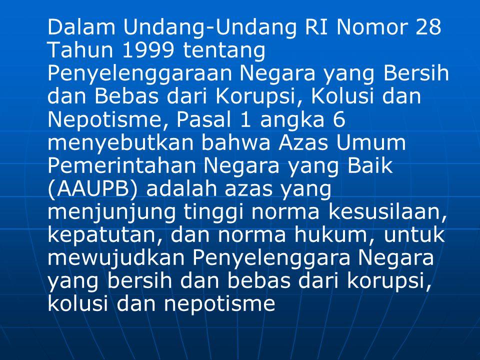 Dalam Undang-Undang RI Nomor 28 Tahun 1999 tentang Penyelenggaraan Negara yang Bersih dan Bebas dari Korupsi, Kolusi dan Nepotisme, Pasal 1 angka 6 me