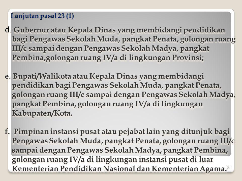 Pasal 23 (2) dalam menjalankan kewenangannya, pejabat sebagaimana dimaksud pada ayat (1), dibantu oleh: a.
