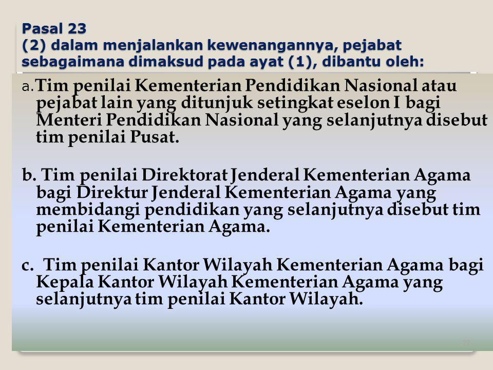 d.Tim penilai Provinsi bagi Gubernur atau Kepala Dinas yang membidangi pendidikan yang selanjutnya disebut tim penilai Provinsi.