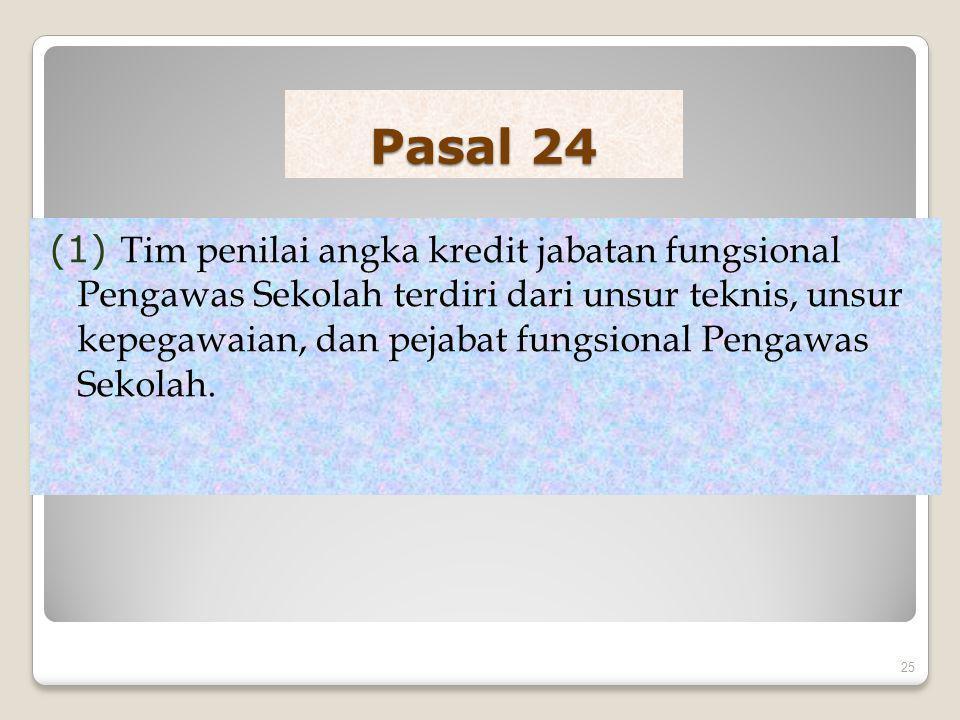Pasal 24 (2) Susunan anggota tim penilai adalah sebagai berikut: a.