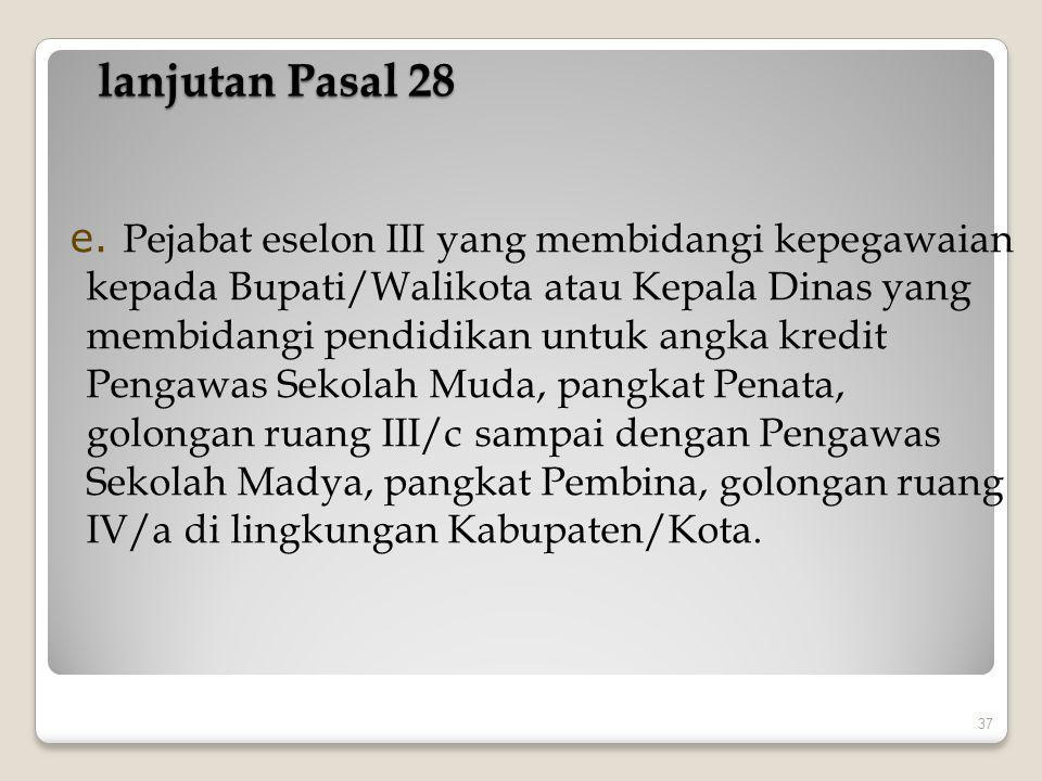 Pasal 25 (5) pembentukan dan susunan anggota tim penilai ditetapkan oleh: a.