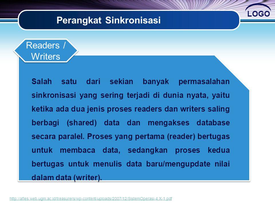 LOGO Perangkat Sinkronisasi Salah satu dari sekian banyak permasalahan sinkronisasi yang sering terjadi di dunia nyata, yaitu ketika ada dua jenis proses readers dan writers saling berbagi (shared) data dan mengakses database secara paralel.