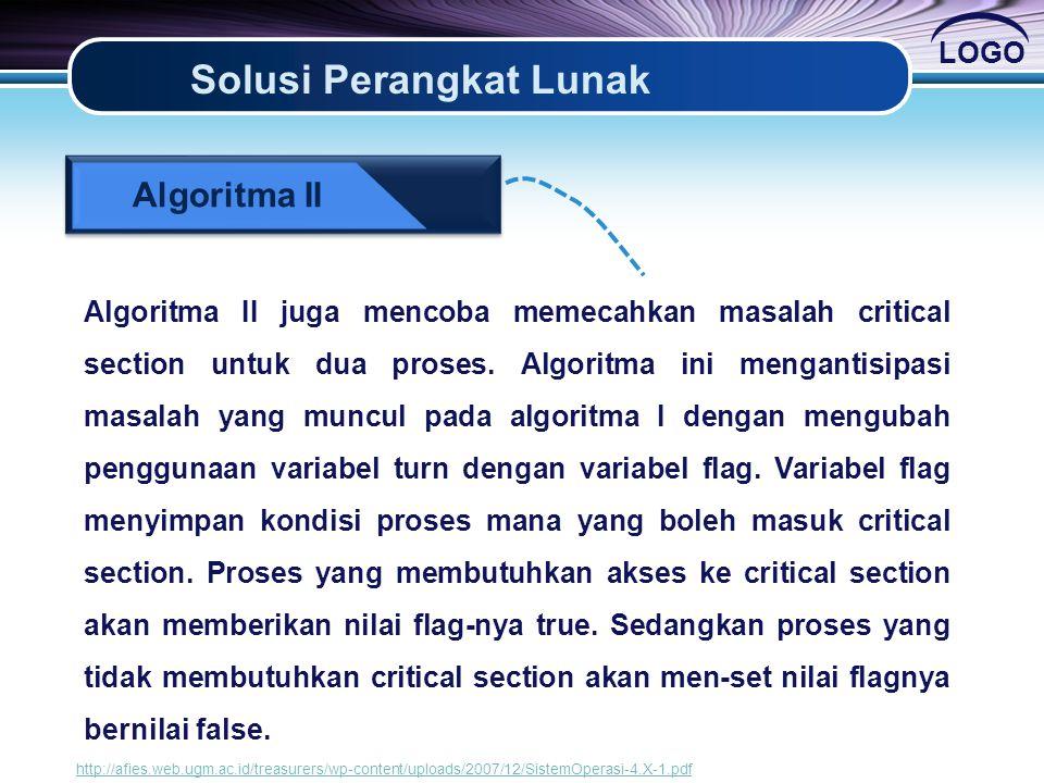 Algoritma II Algoritma II juga mencoba memecahkan masalah critical section untuk dua proses.