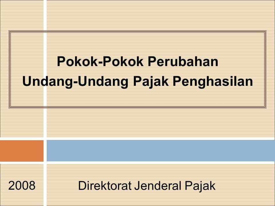 Pokok-Pokok Perubahan Undang-Undang Pajak Penghasilan 2008 Direktorat Jenderal Pajak