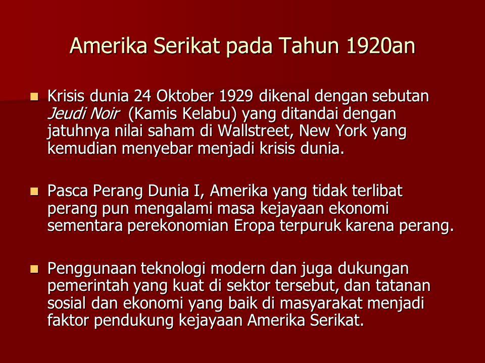 Amerika Serikat pada Tahun 1920an  Krisis dunia 24 Oktober 1929 dikenal dengan sebutan Jeudi Noir (Kamis Kelabu) yang ditandai dengan jatuhnya nilai