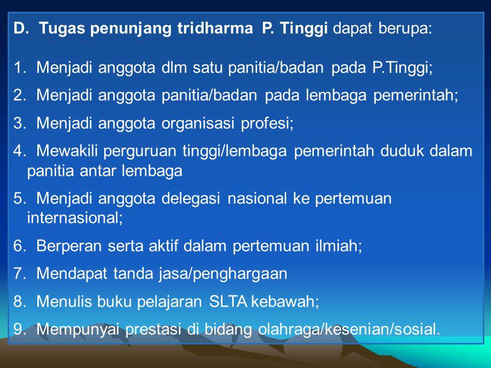 D.Tugas penunjang tridharma P. Tinggi dapat berupa: 1.