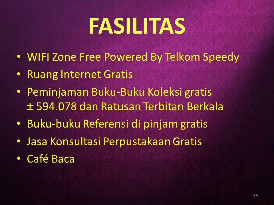 FASILITAS • WIFI Zone Free Powered By Telkom Speedy • Ruang Internet Gratis • Peminjaman Buku-Buku Koleksi gratis ± 594.078 dan Ratusan Terbitan Berka