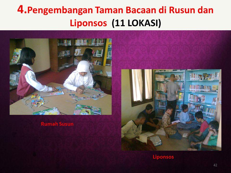 4. Pengembangan Taman Bacaan di Rusun dan Liponsos (11 LOKASI) 42 Rumah Susun Liponsos