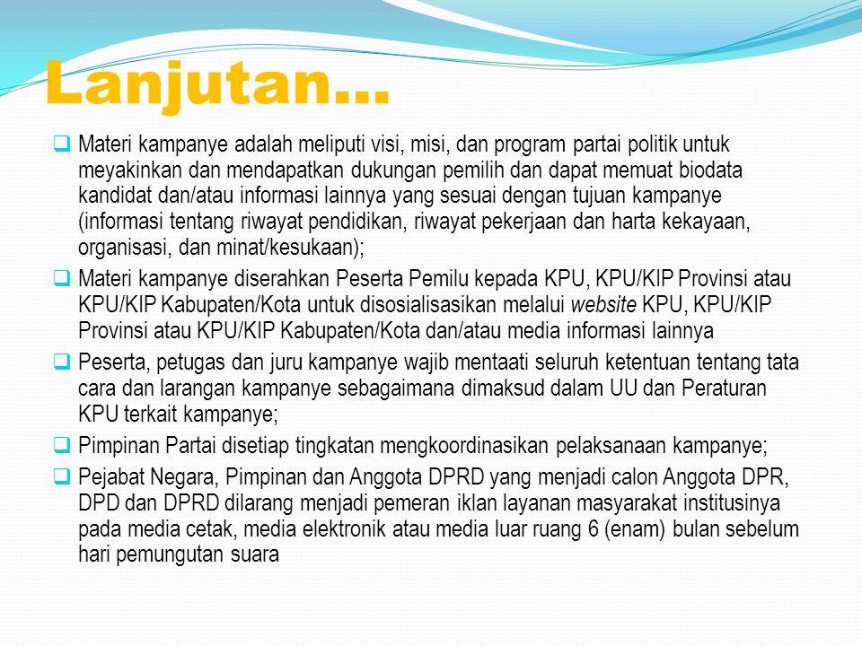 Larangan Penggunaan Fasilitas Negara (Ps.35)  Dalam mengikuti kampanye Pemilu Anggota DPR, DPD, DPRD Provinsi dan DPRD Kabupaten/Kota, Pejabat Negara tidak diperbolehkan menggunakan fasilitas negara yang berada di bawah kewenangannya.