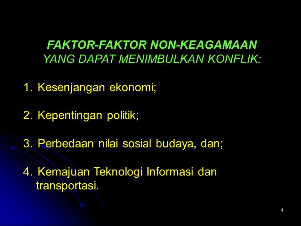 4 FAKTOR-FAKTOR NON-KEAGAMAAN YANG DAPAT MENIMBULKAN KONFLIK: 1.