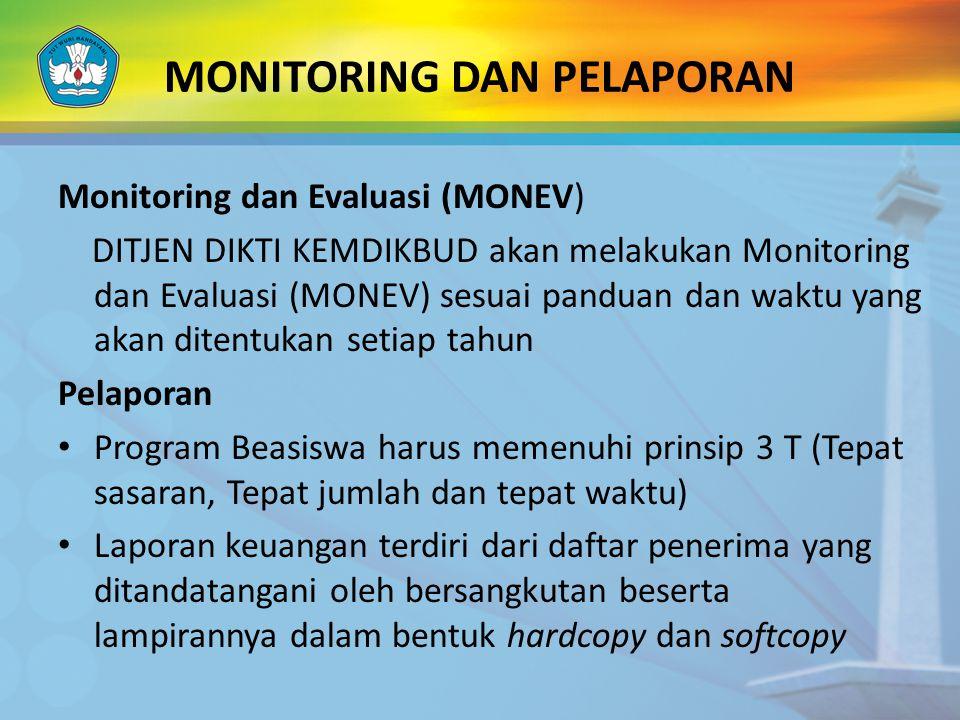 MONITORING DAN PELAPORAN Monitoring dan Evaluasi (MONEV) DITJEN DIKTI KEMDIKBUD akan melakukan Monitoring dan Evaluasi (MONEV) sesuai panduan dan wakt