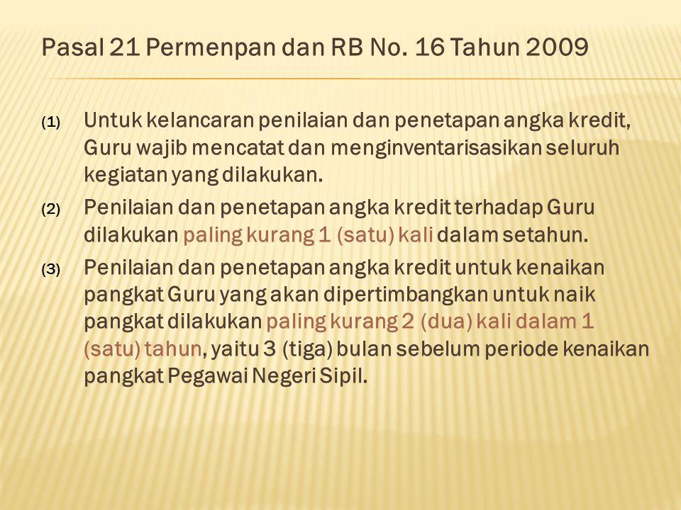 Pasal 1 angka 7 Permenpan dan RB No 16 Tahun 2009: Angka Kredit adalah: satuan nilai dari tiap butir kegiatan dan/atau akumulasi nilai butir-butir kegiatan yang harus dicapai oleh guru dalam rangka pembinaan karier kepangkatan dan jabatannya .