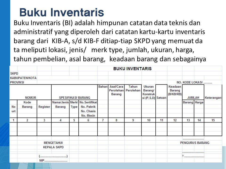 Buku Inventaris Buku Inventaris (BI) adalah himpunan catatan data teknis dan administratif yang diperoleh dari catatan kartu-kartu inventaris barang d