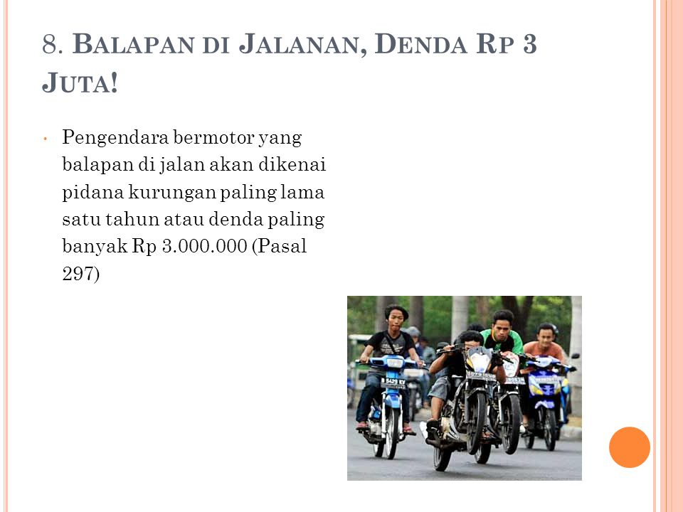 8. B ALAPAN DI J ALANAN, D ENDA R P 3 J UTA .