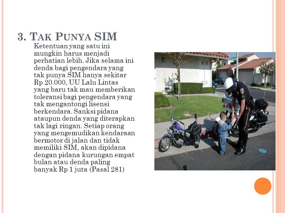 3. T AK P UNYA SIM Ketentuan yang satu ini mungkin harus menjadi perhatian lebih.