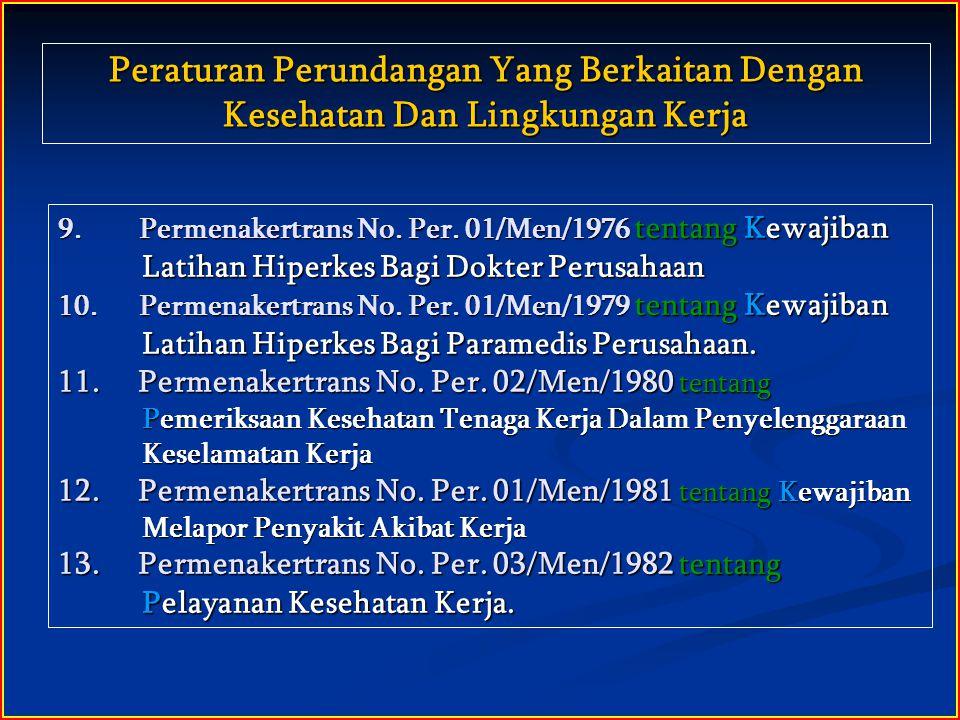 KEWAJIBAN PENGURUS PERUSAHAAN DALAM BIDANG KESEHATAN KERJA 1.MEMERIKSAKAN KESEHATAN BADAN, KONDISI MENTAL DAN KEMAMPUAN FISIK TENAGA KERJA (ps.8) 2.MENUNJUKKAN DAN MENJELASKAN KEPADA SETIAP TENAGA KERJA BARU TENTANG (ps.9) : Kondisi dan bahaya di tempat kerja Alat pengaman/pelindung yang diharuskan di tempat kerja Alat Pelindung Diri Cara dan sikap kerja yang aman