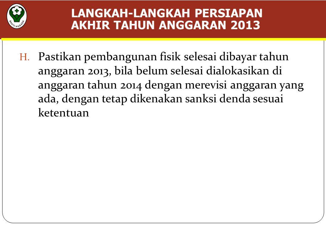 LANGKAH-LANGKAH PERSIAPAN AKHIR TAHUN ANGGARAN 2013 H.
