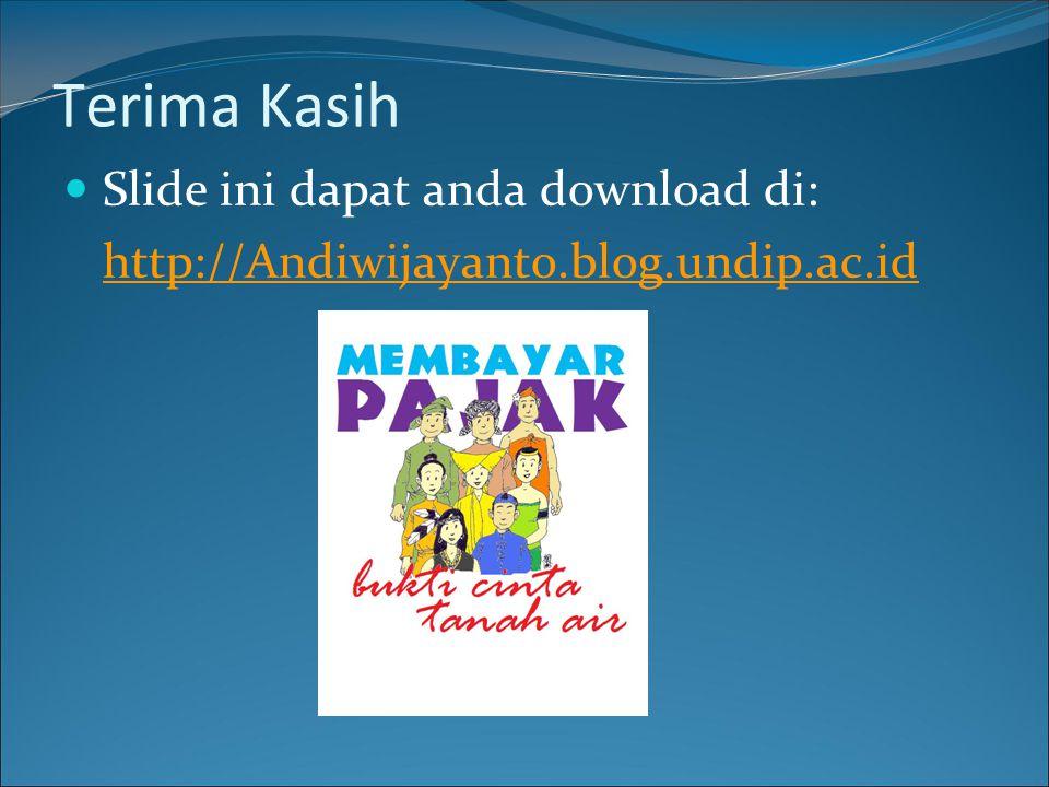 Terima Kasih  Slide ini dapat anda download di: http://Andiwijayanto.blog.undip.ac.id