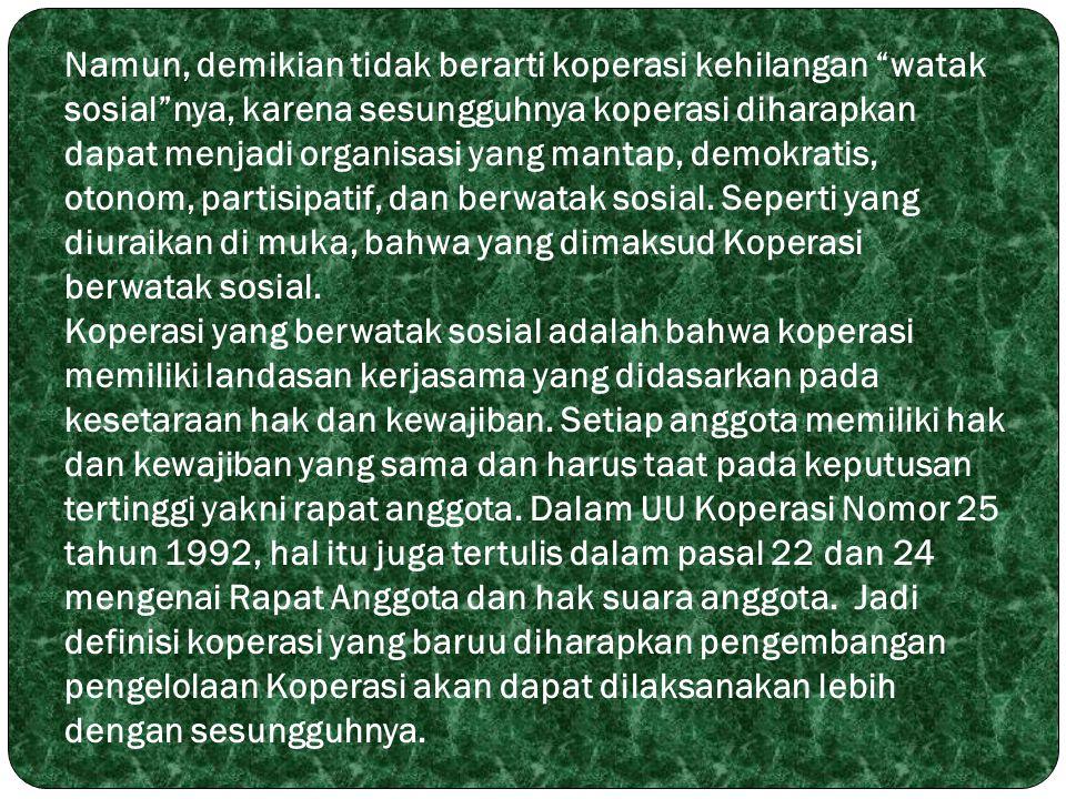 6.Prinsip koperasi menurut Bung Hatta (1983), adalah: a.