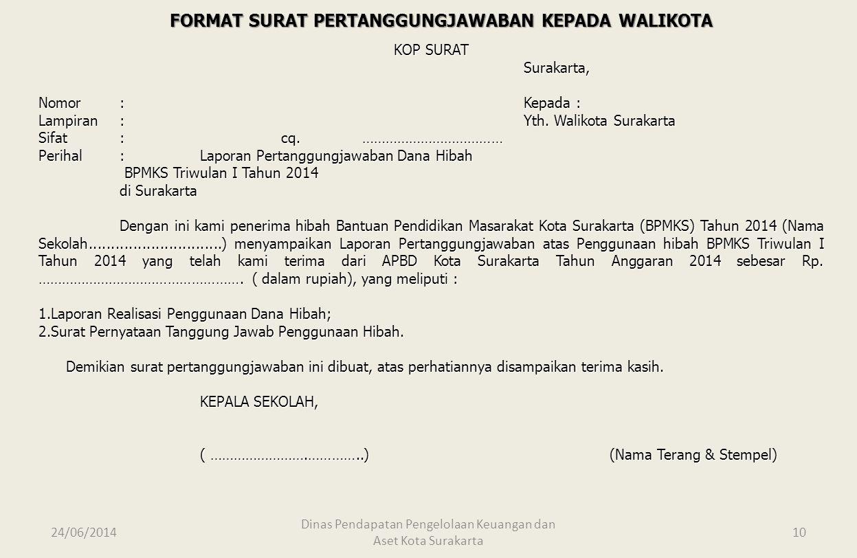 24/06/2014 Dinas Pendapatan Pengelolaan Keuangan dan Aset Kota Surakarta 9 FORMAT JUDUL LAPORAN PERTANGGUNGJAWABAN PENERIMA HIBAH LAPORAN PERTANGGUNGJ