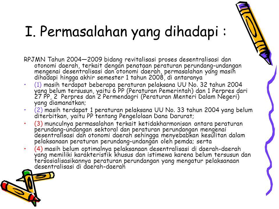 Permasalahan dalam program peningkatan kapasitas kelembagaan pemerintah daerah •(1) penerapan standar pelayanan minimal (SPM) sampai saat ini belum optimal karena peraturan menteri tentang SPM yang ditetapkan oleh departemen sektor sebagai acuan daerah dalam penerapan SPM, masih dalam proses penyusunan; •(2) belum disusunnya rencana aksi nasional (RAN) di bidang pelayanan publik, khususnya bidang administrasi kependudukan dan perizinan investasi; •(3) pemda dalam mengimplementasikan PP No.