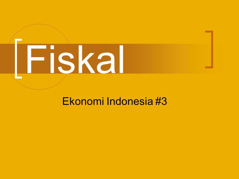 kebijakan fiskal  kebijakan fiskal adalah kebijakan yang mengatur penerimaan dan pengeluaran negara  Penerimaan negara di Indonesia terdiri dari pajak, penerimaan di luar pajak, dan penerimaan lainnya yang bersifat hibah  pengeluaran pemerintah pada dasarnya dibagi menjadi dua kelompok, yaitu pengeluaran rutin dan pengeluaran pembangunan.