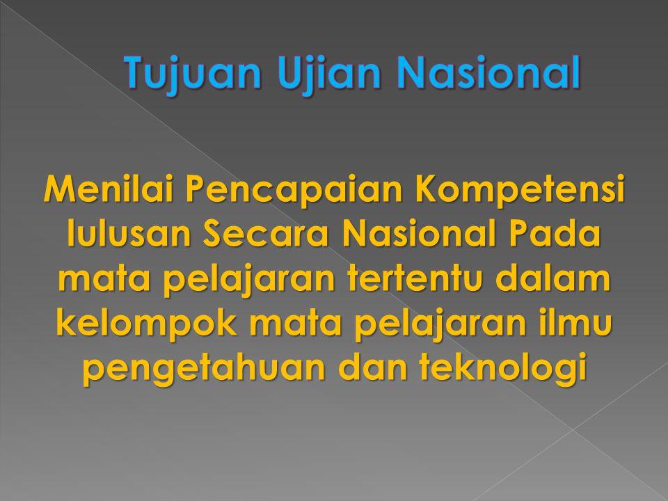 Menilai Pencapaian Kompetensi lulusan Secara Nasional Pada mata pelajaran tertentu dalam kelompok mata pelajaran ilmu pengetahuan dan teknologi