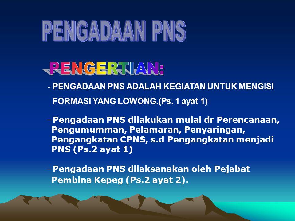 PENUGASAN/PENEMPATAN a.CPNS yang telah menerima SK Pengangkatan CPNS segera diperintahkan untuk melaksanakan tugas pada instansi pemerintah.